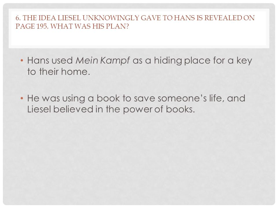 Hans used Mein Kampf as a hiding place for a key to their home.