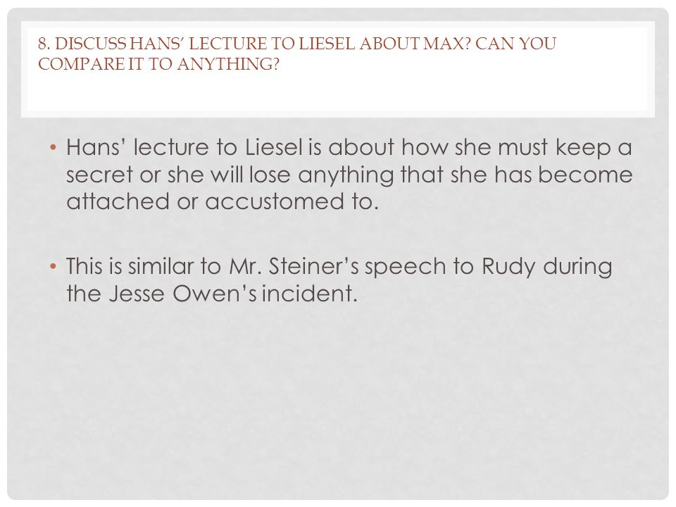 8. Discuss Hans' Lecture to Liesel about Max