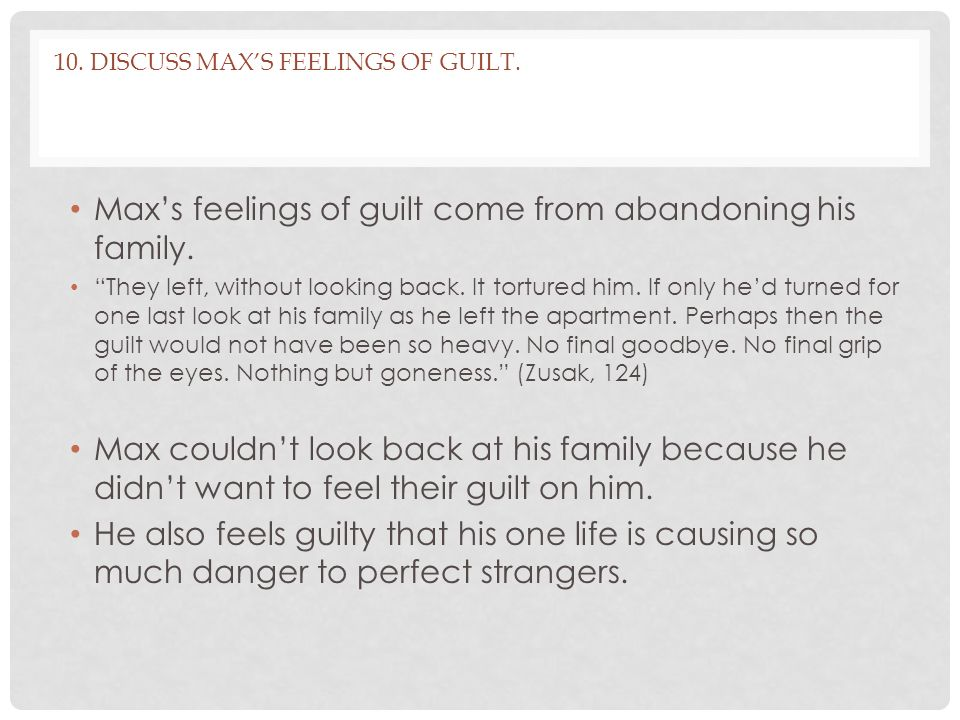 10. Discuss Max's feelings of guilt.