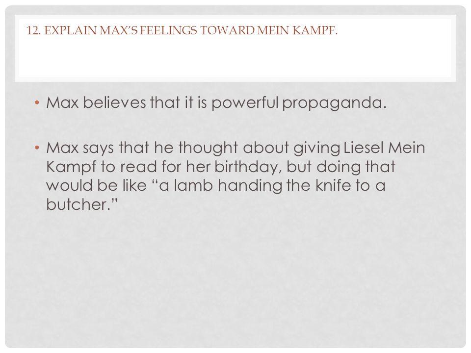 12. Explain Max's feelings toward Mein Kampf.