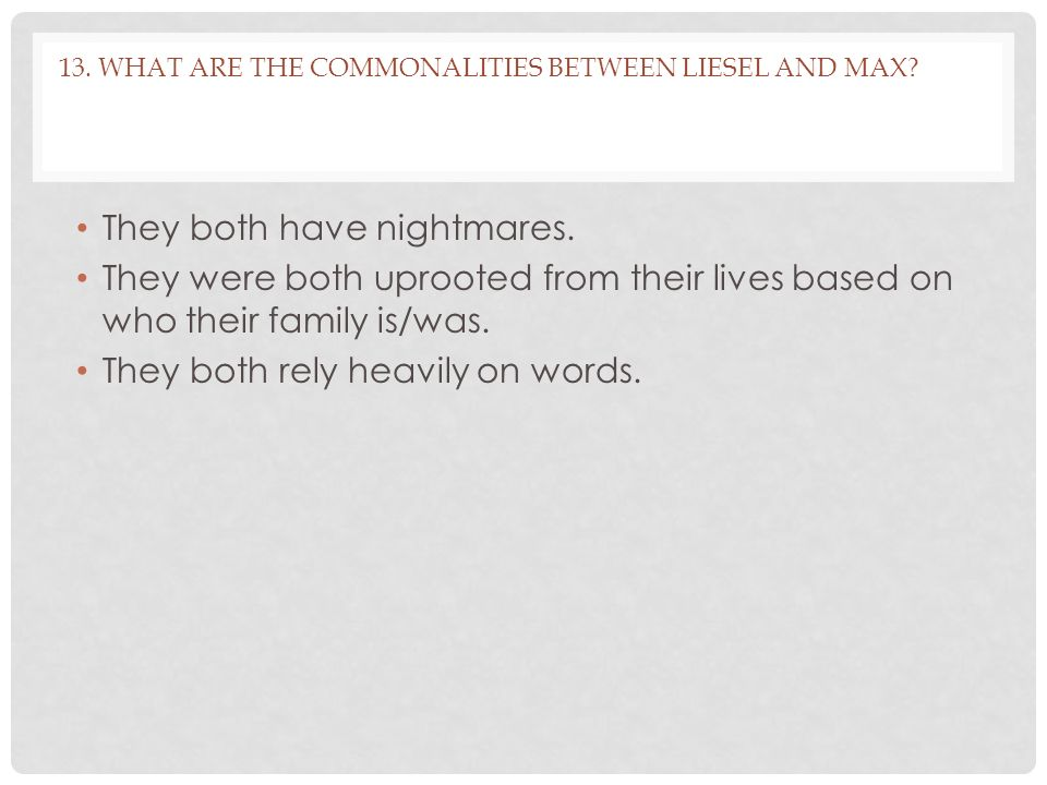 13. What are the commonalities between liesel and Max