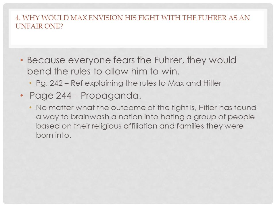 4. Why would Max envision his fight with the Fuhrer as an unfair one