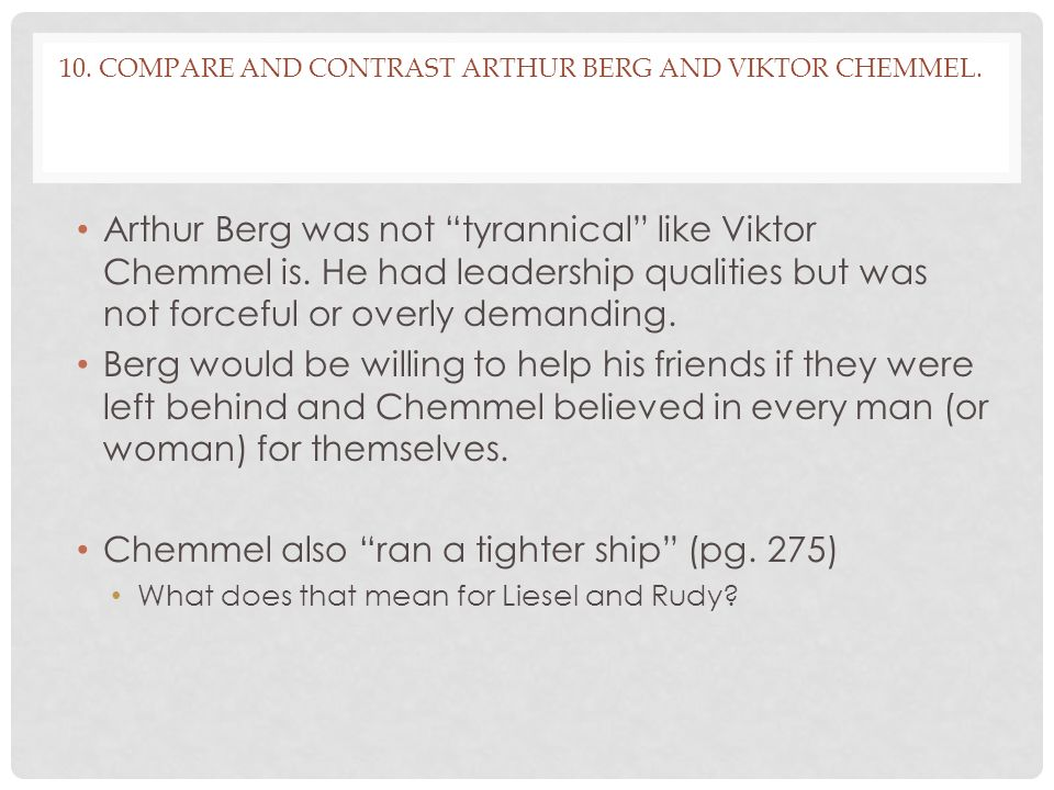 10. Compare and contrast Arthur Berg and Viktor Chemmel.