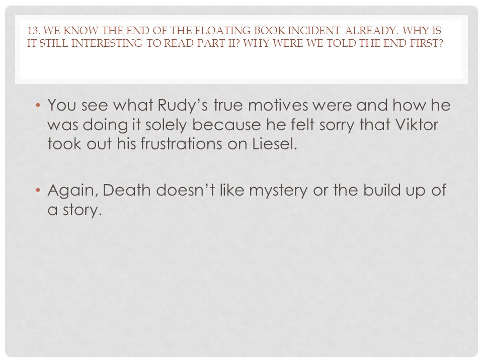 Again, Death doesn't like mystery or the build up of a story.