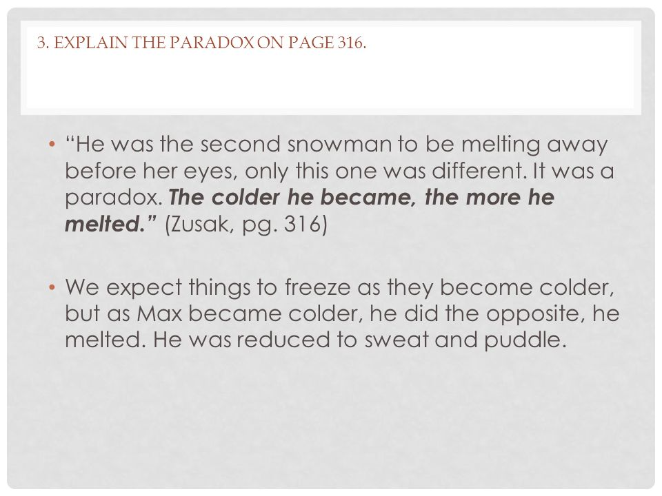 3. Explain the paradox on page 316.