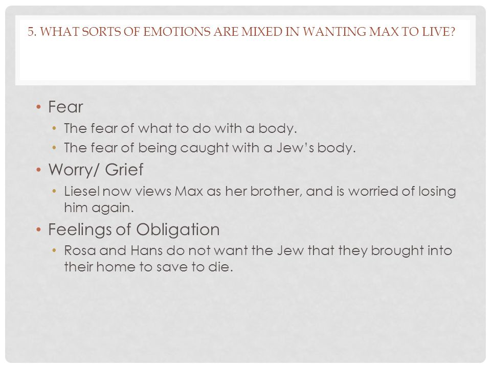 5. What sorts of emotions are mixed in wanting max to live