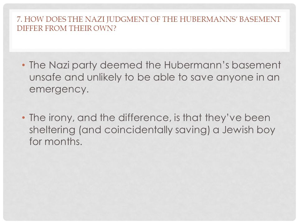 7. How does the Nazi Judgment of the Hubermanns' basement differ from their own