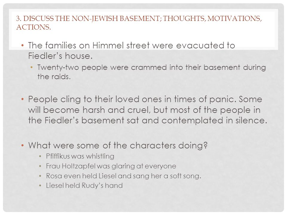 3. Discuss the non-Jewish basement; thoughts, motivations, actions.