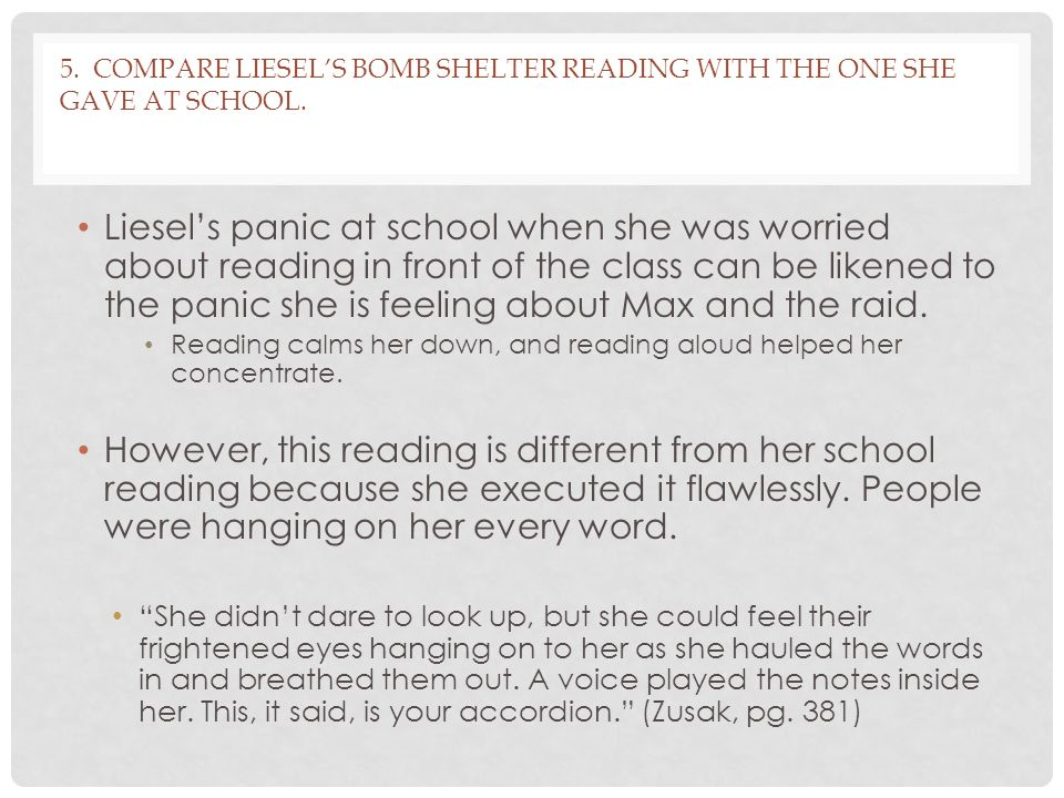 5. Compare Liesel's bomb shelter reading with the one she gave at school.