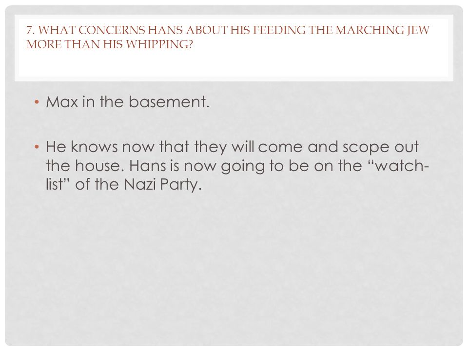 7. What concerns Hans about his feeding the marching Jew more than his whipping
