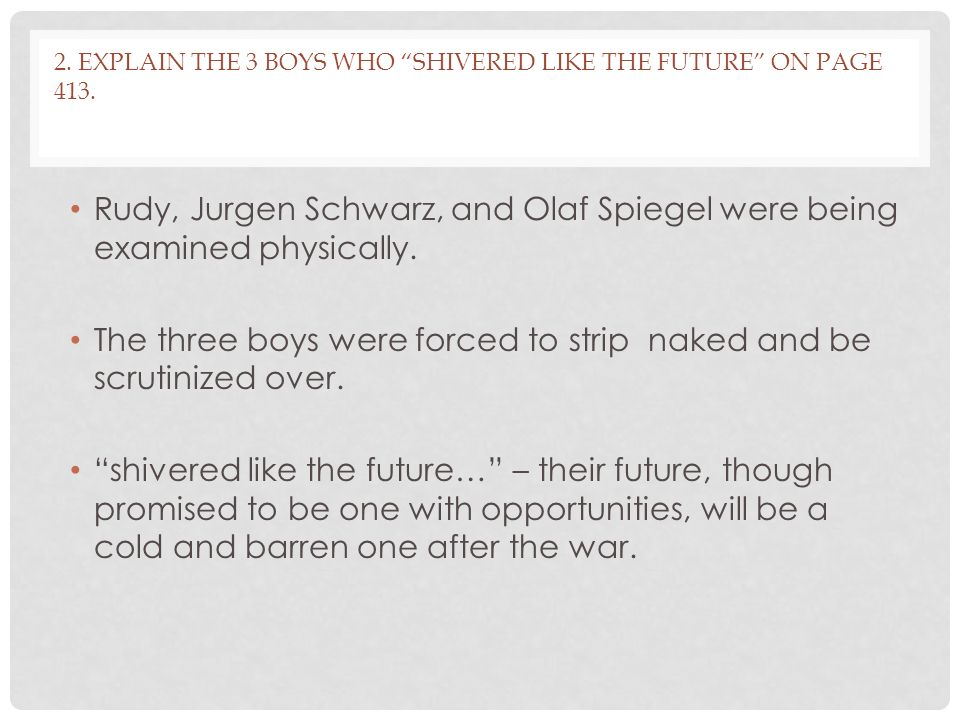 2. Explain the 3 boys who shivered like the future on page 413.