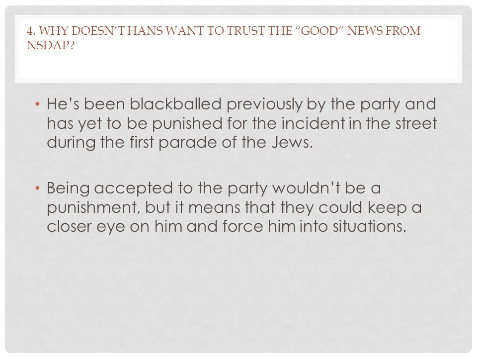 4. Why doesn't Hans want to trust the good news from NSDAP