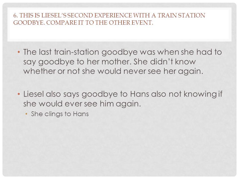6. This is Liesel's second experience with a train station goodbye