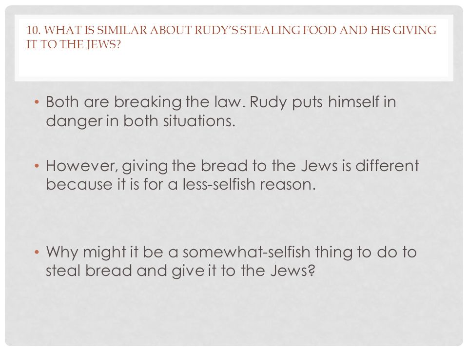 10. What is similar about Rudy's stealing food and his giving it to the jews