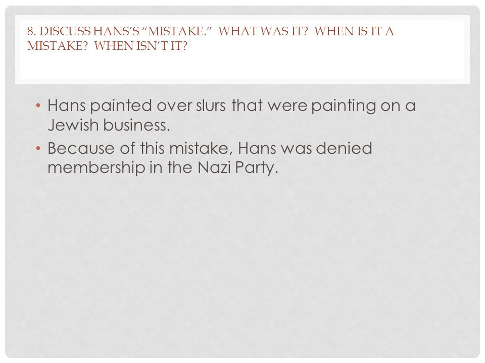 Hans painted over slurs that were painting on a Jewish business.
