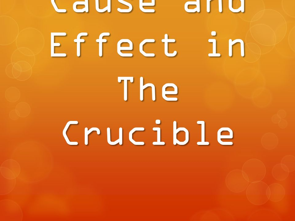 crucible effects Get an answer for 'in the crucible, what are the negative and positive effects that conflict has on individuals' and find homework help for other the crucible questions at enotes.