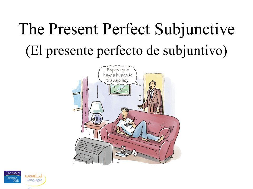 The Present Perfect Subjunctive