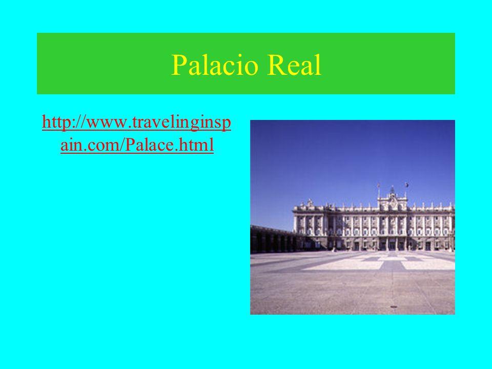 Palacio Real http://www.travelinginspain.com/Palace.html