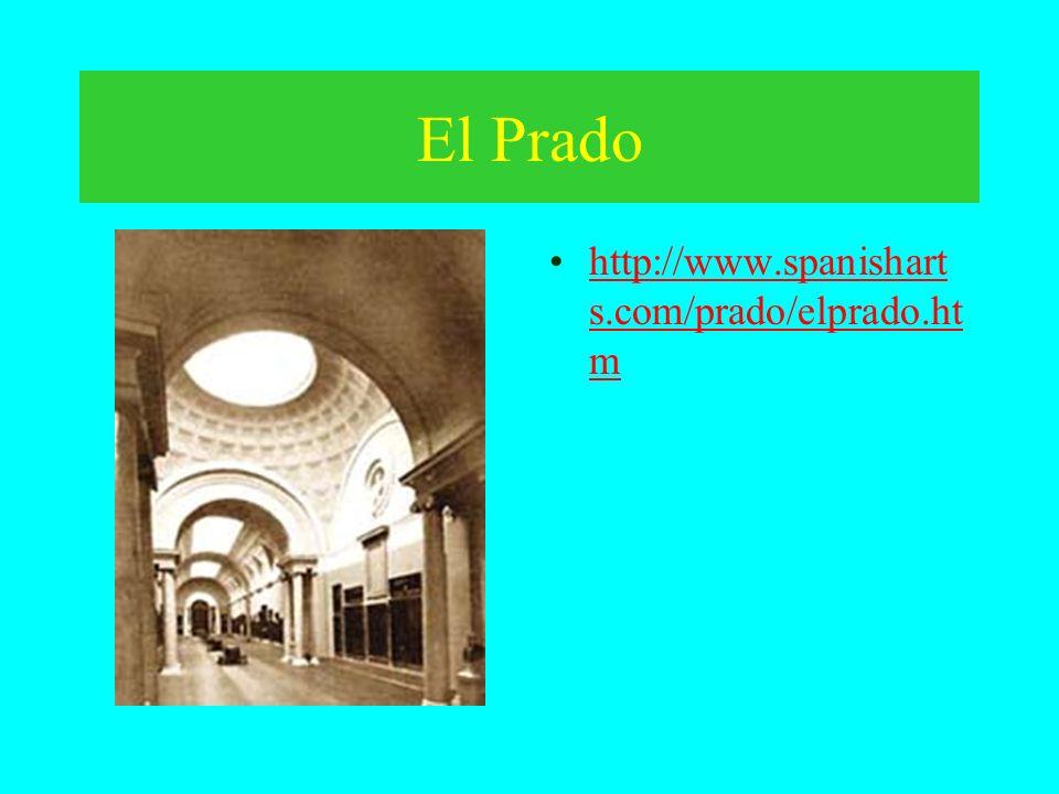 El Prado http://www.spanisharts.com/prado/elprado.htm