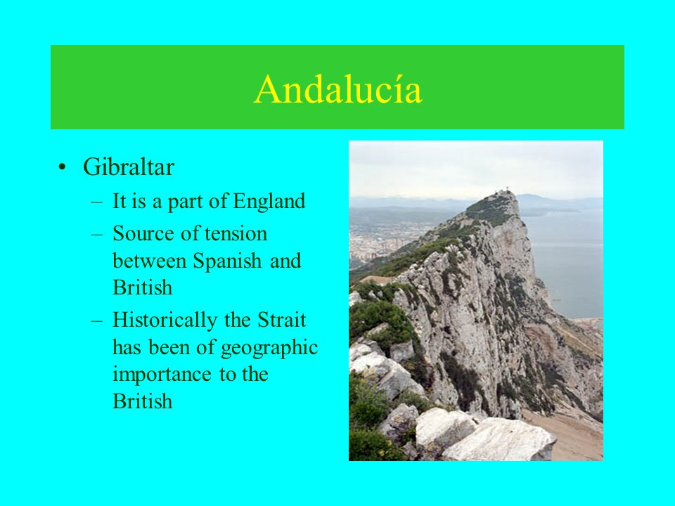 Andalucía Gibraltar It is a part of England
