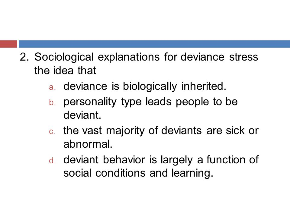 sociological deviance Deviance is defined as the recognized violation of cultural norms learn more  about the definition and some of the major theories attached to.