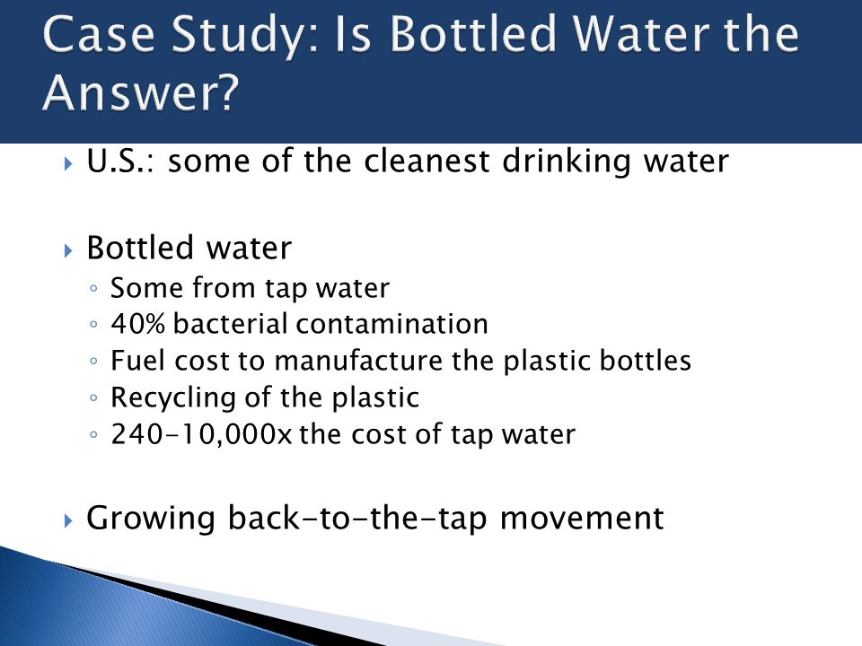bottled water case study Demographic psychological factors and bottled water buying behavior of consumers: a case study of lahore for this study.