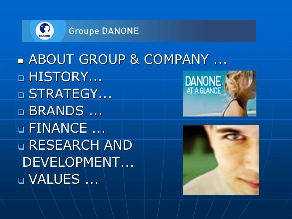 danone history Researched and wrote the history of the business throughout 4 generations, 5  countries and 3 brands that has led to danone being one of the.