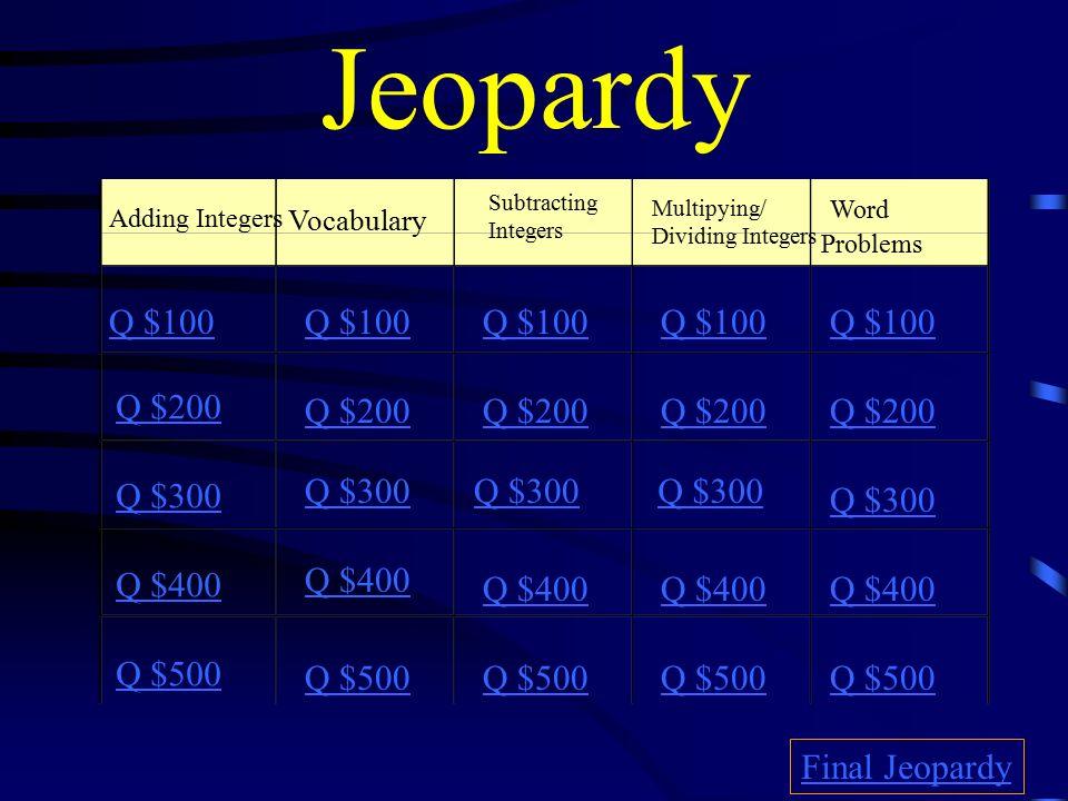 Jeopardy Word Q 100 Q 100 Q 100 Q 100 Q 100 Q 200 Q 200 Q – Subtracting Integers Word Problems Worksheet
