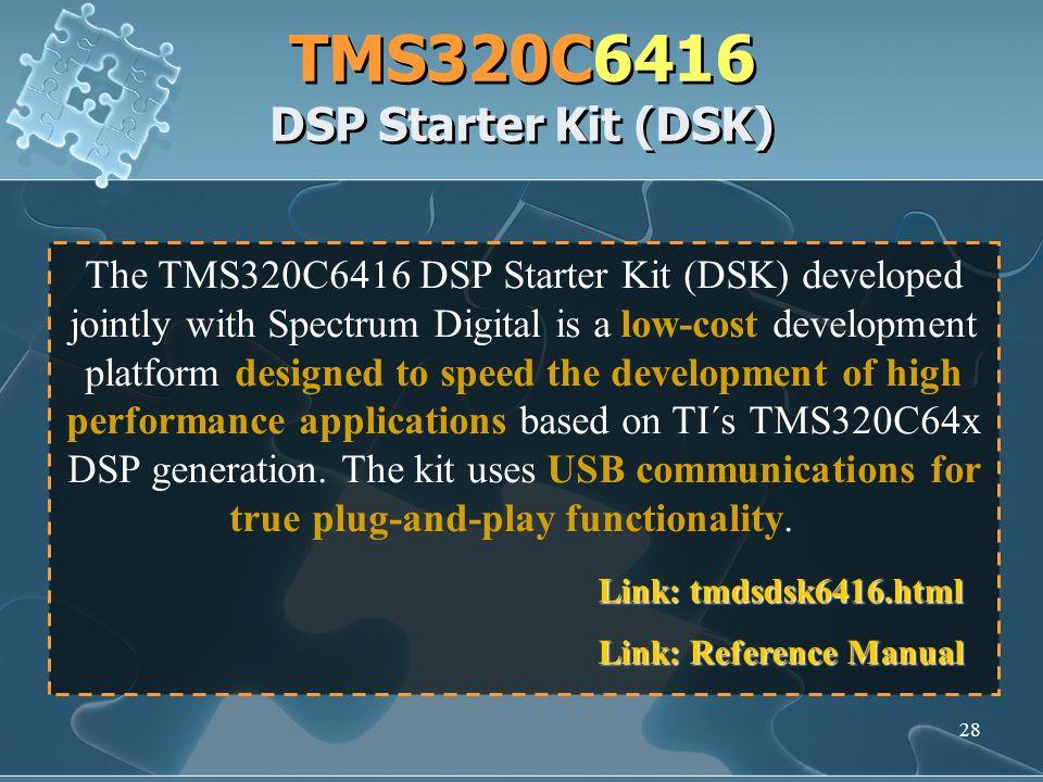 TMS320C6416 DSP Starter Kit (DSK)