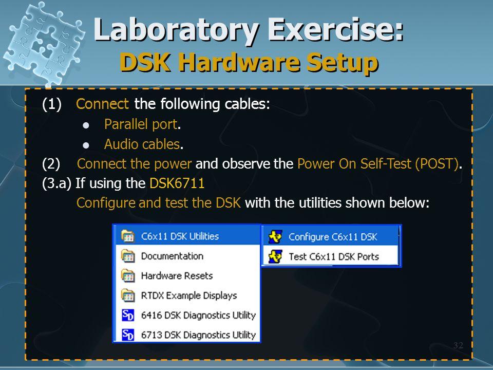 Laboratory Exercise: DSK Hardware Setup