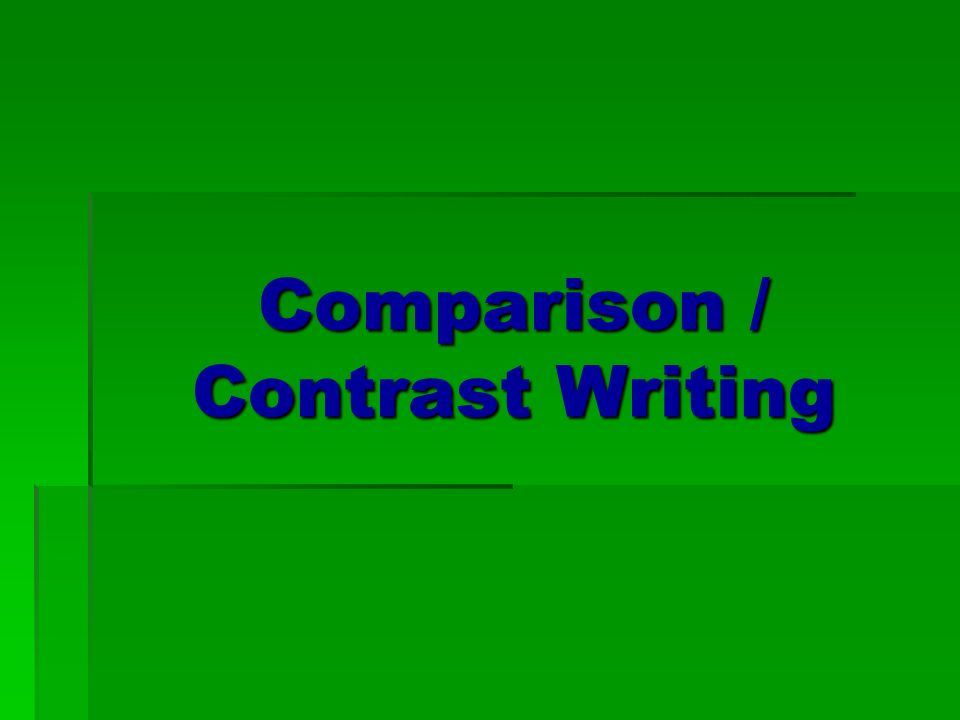 compare and contrast two different writing For instance, one may be asked to write an essay comparing two cities in different parts of the world it is vital that the countries within which each city lies be first recognized next, the writer has to determine whether or not adequate features or aspects exist to compare the two things.