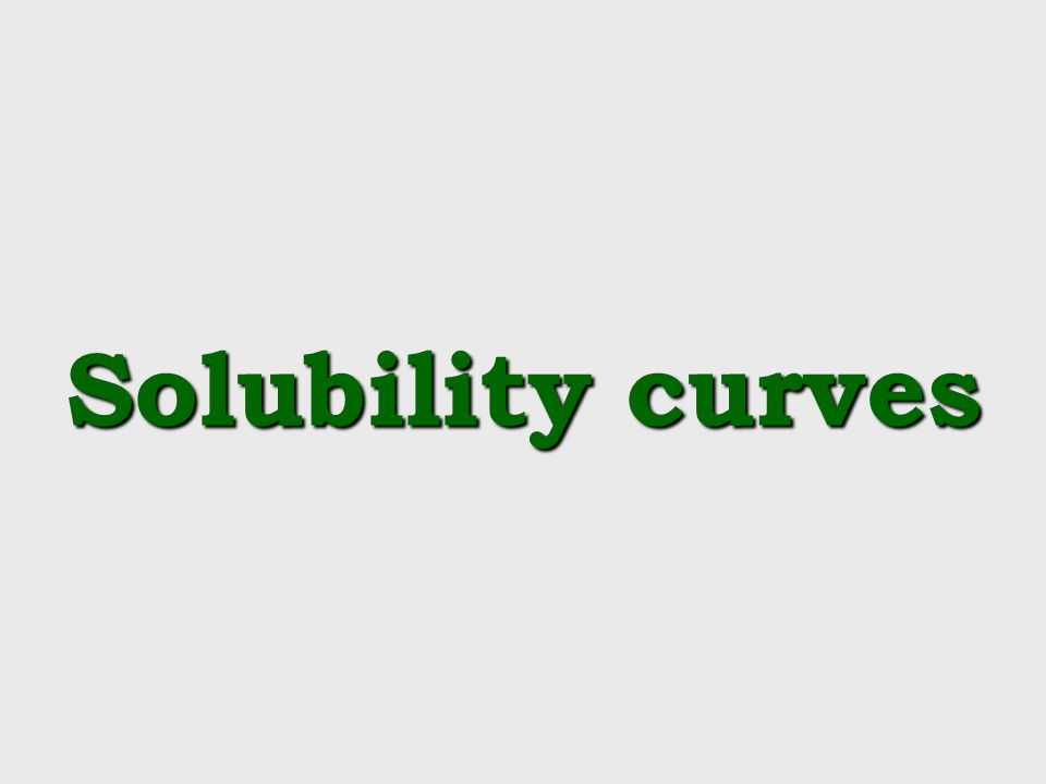 30/09/99 Solubility curves - ppt video online download on