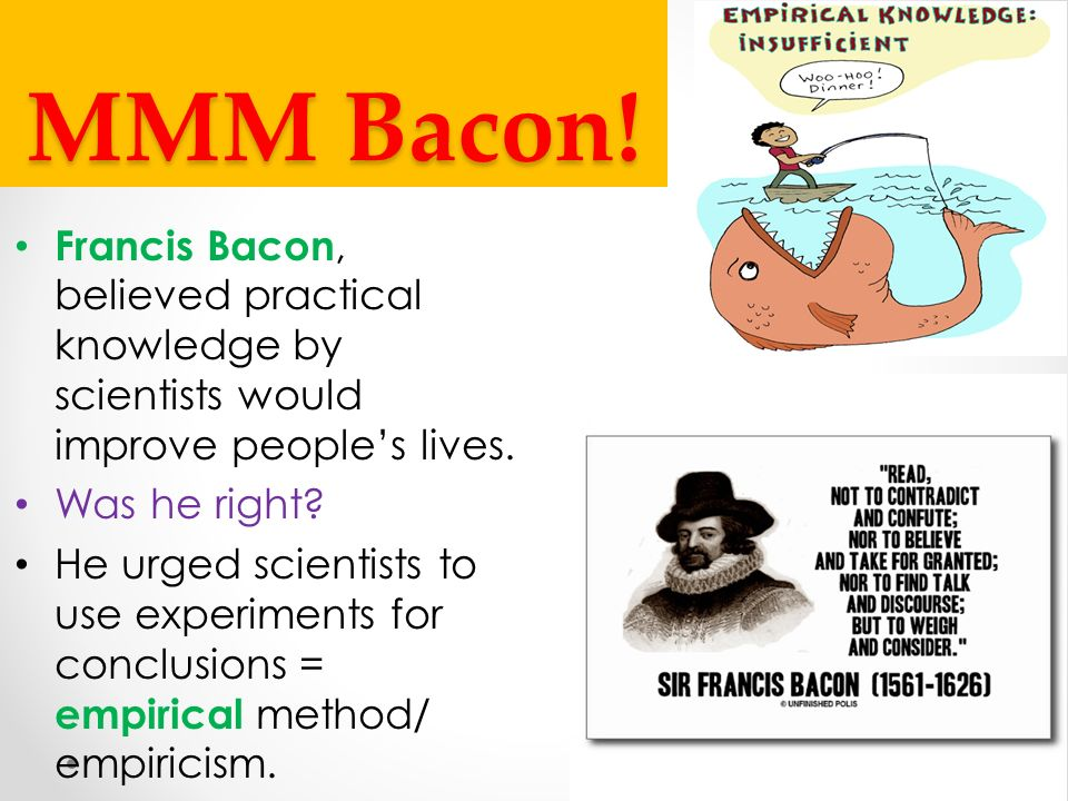 scientific method and empiricism Scientific empiricism definition is - a philosophical movement that denies the existence of any ultimate differences in the sciences, strives for unified science through a synthesis of scientific methodologies, comprises in addition to logical positivists thinkers with similar objectives, and is distinguished from earlier empiricism mainly by .