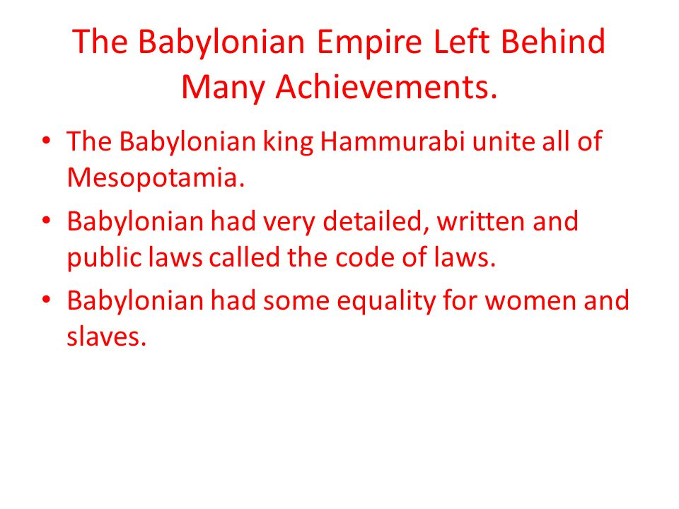 the babylonian empire the code of The law and custom which preceded the code we shall call early, that of the new babylonian empire (as well as the persian, greek, &c) late the law in assyria was derived from babylonia but conserved early features.