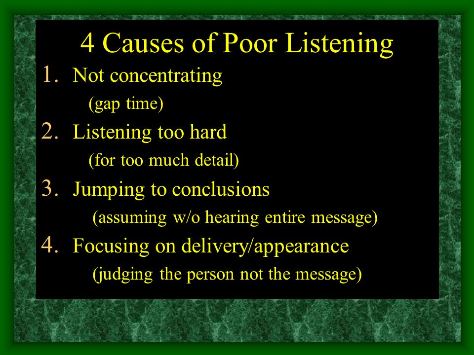 what causes poor listening and how to overcome it Many people don't listen well learn how to recognise and avoid barriers to listening improve your listening skills and communicate more effectively.
