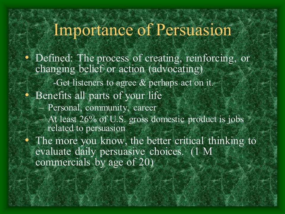 role of persuasion in critical thinking Illustrate critical thinking skills by researching persuasive theories used in speech making realms such as, but not limited to, political communication, advertising campaigns, and social movements identify and describe propaganda.