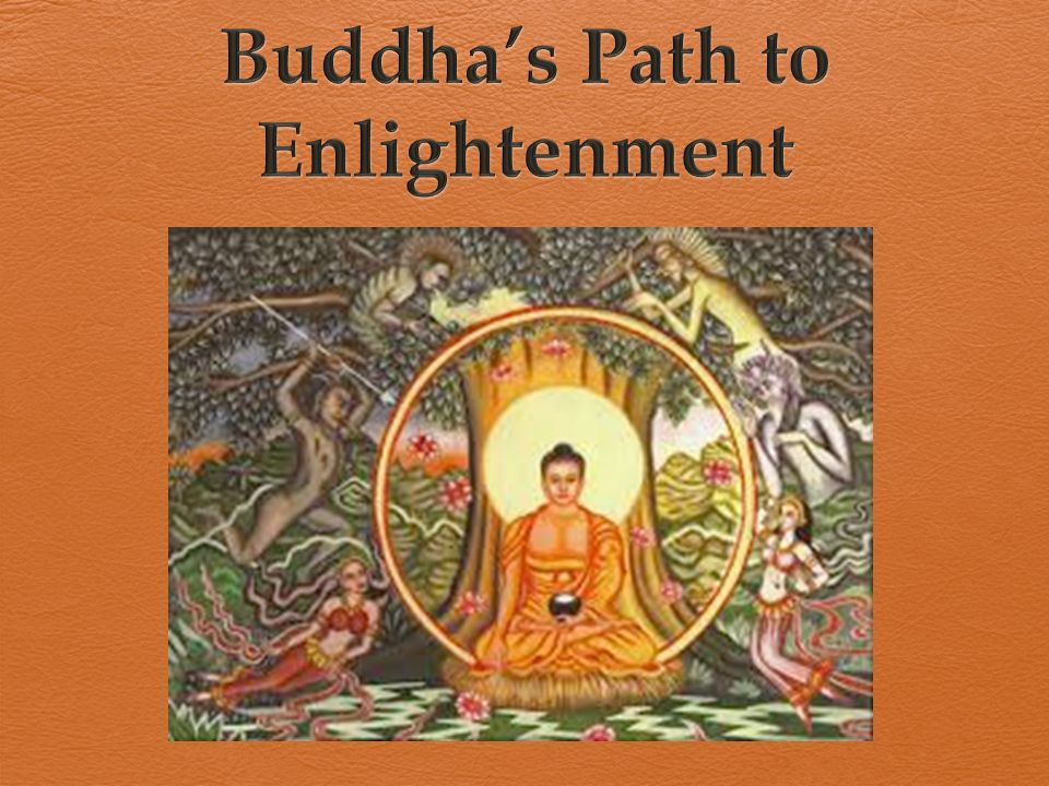 education path to enlightenment and The noble eightfold path (pali:  the lotus sutra similarly presents the story of the dragon king's daughter, who desires to achieve perfect enlightenment the.