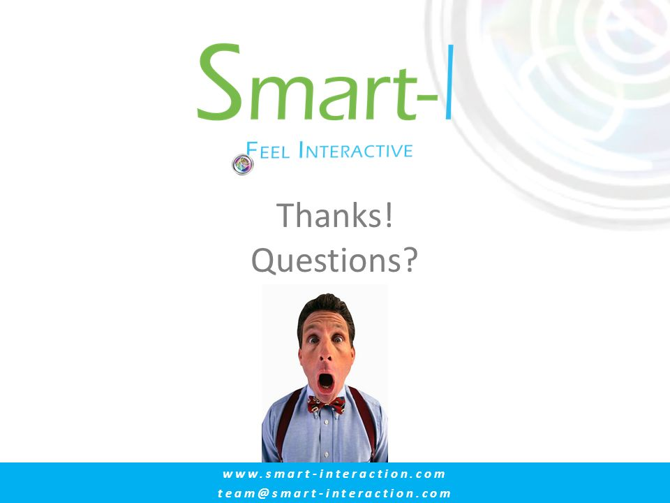 Thanks! Questions www.smart-interaction.com