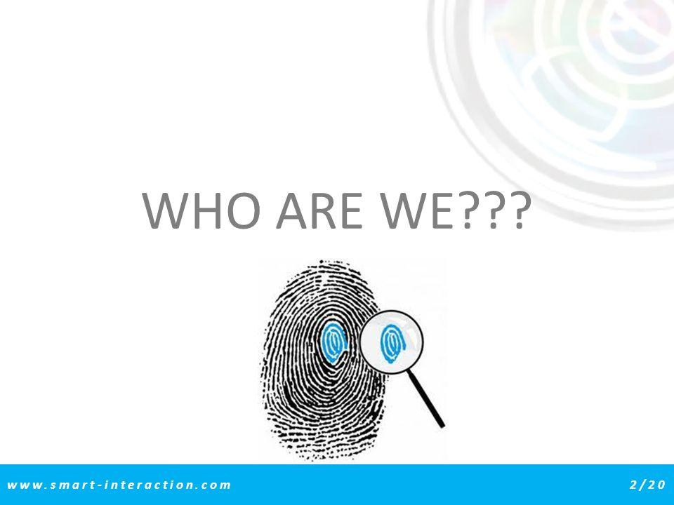 WHO ARE WE www.smart-interaction.com 2/20