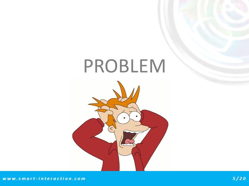 PROBLEM www.smart-interaction.com 5/20