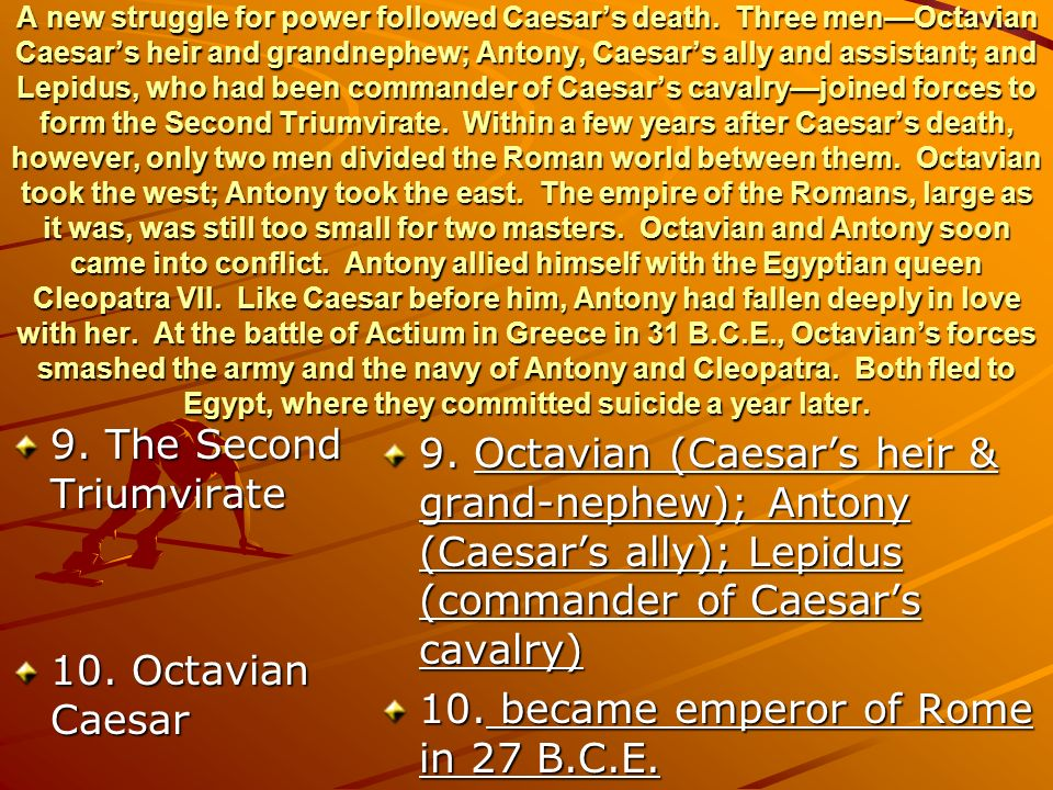 role of the second triumvirate Official triumvirate which modern scholars have labelled the second triumvirate   with the whole affair and removed antony from all political responsibilities.