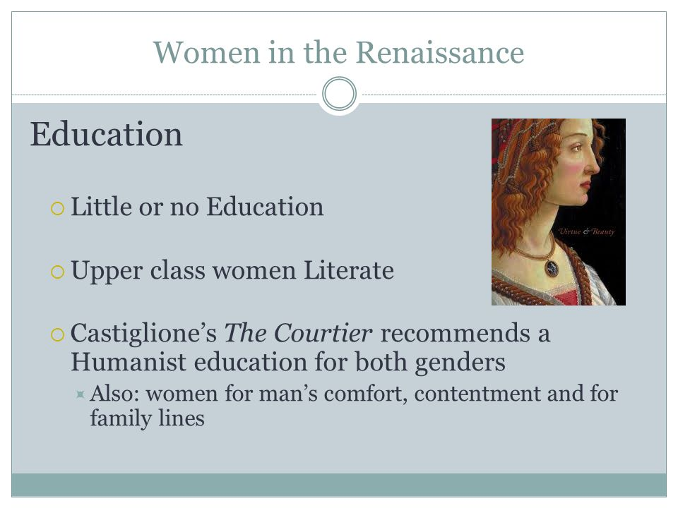 a history of upper class women in the renaissance Life in the renaissance the 16th century work flow medieval women 20% of  women lived past birth and the ones that survived only lived to be.