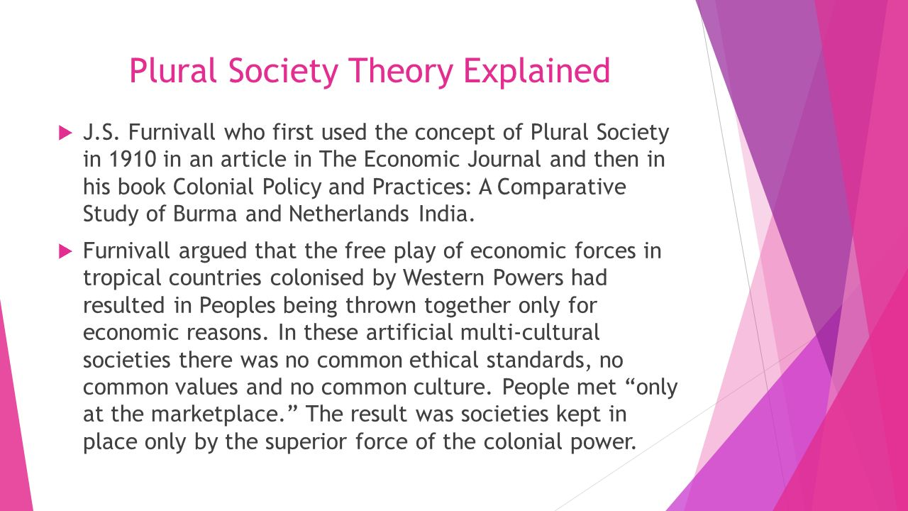 "plural thesis by m g smith Sian thesis furthest in this respect in applying it to a ""liberal theory of macalester   plural society such as m g smith (1965) who, basing his work on the."