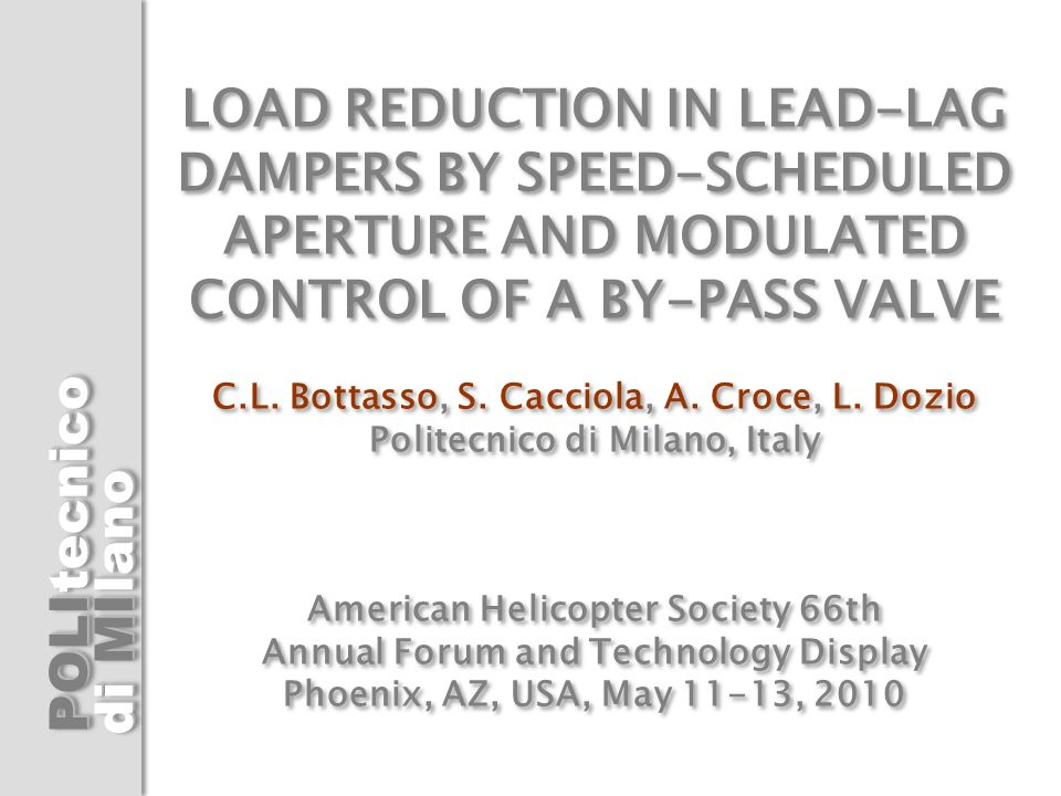 LOAD REDUCTION IN LEAD-LAG DAMPERS BY SPEED-SCHEDULED APERTURE AND MODULATED CONTROL OF A BY-PASS VALVE C.L.