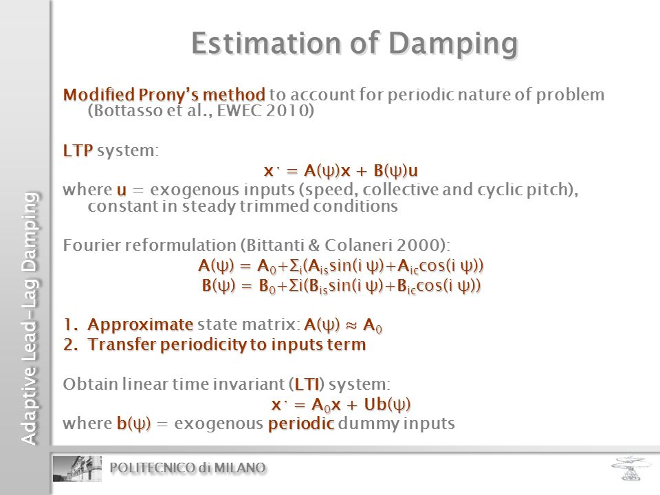 Estimation of Damping Modified Prony's method to account for periodic nature of problem (Bottasso et al., EWEC 2010)