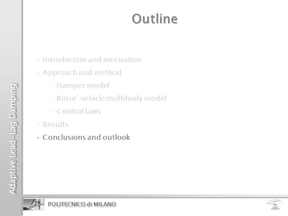 Outline Introduction and motivation Approach and method - Damper model