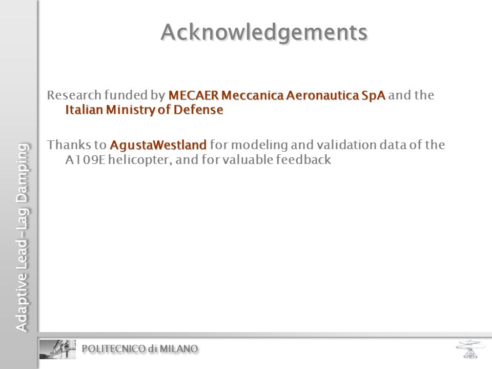 Acknowledgements Research funded by MECAER Meccanica Aeronautica SpA and the Italian Ministry of Defense.