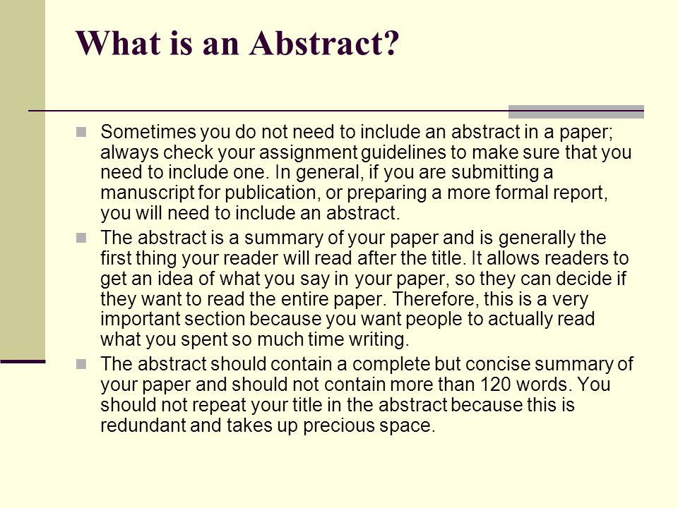 "do research papers need abstracts Double space the entire research paper include a page header known as the "" running  on the first line of the page, center the word ""abstract"" (but do not  include  in the paper and used in your study should be referenced and have an  entry."