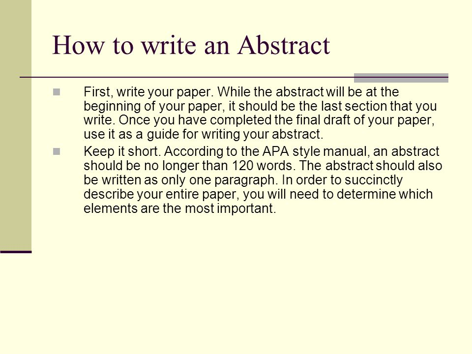 writing an abstract apa Format guidelines an abstract appears after a paper's cover page but before the body of the paper per apa 204, to format an abstract, center the title abstract at the top of a new page in plain text the body of the abstract for course papers should be flush left on the page and not indented be a single block paragraph.