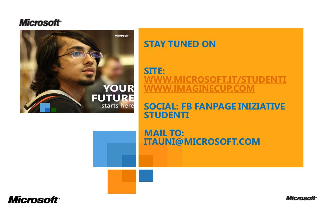 STAY TUNED ON Site: www. MICROSOFT. IT/STUDENTI WWW. IMAGINECUP
